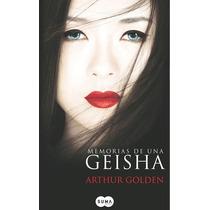 Memorias De Una Geisha - Arthur Golden - Ed. Suma De Letras