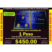Coleccionador Para Monedas De 1 Peso (desde Maximiliano)