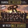 Mi Vicio Mas Grande / Banda El Recodo / Disco Cd