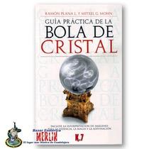 Libro Guia Practica De Uso Sobre Bola De Cristal