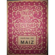 Recetario Popular Conasupo ( Harina De Maíz ) ( 1971 )