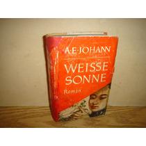 Alemán - Weisse Sonne - A. E. Johann