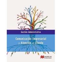 Libro: Comunicación Empresarial Y Atención Al Cliente Pdf