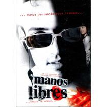 Dvd Manos Libres ... Nadie Te Habla ... ( 2003 ) - Jose Buil