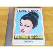 Pearl S. Buck, La Buena Tierra, Editorial Diana, México.