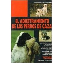 El Adiestramiento De Los Perros De Caza Claudio De Giuliani