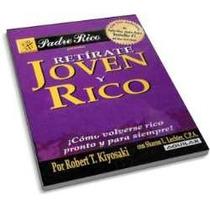 Retirate Joven Y Rico - Robert T. Kiyosaki Envio Gratis