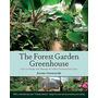 El Invernadero Bosque Jardín: Cómo Diseñar Y Gestionar Una C