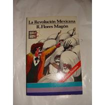 Excelente Libro La Revolucion Mexicana, R. Flores Magon