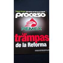 Proceso - Pemex Las Trampas De La Reforma #1973 Año 2014