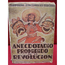 Zincúnegui Tercero, Anecdotario Prohibido De La Revolución.