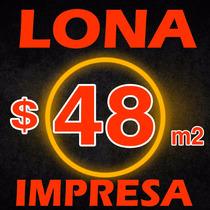Lona Impresa Publicitaria Calidad - Servicio - Precio $48 M2