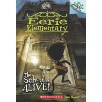 La Escuela Está Viva !: Un Libro Ramas (eerie Primaria # 1)
