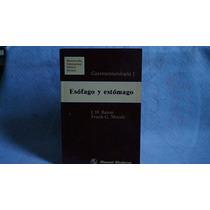 Esofago Y Estomago Gastroenterologia 1 J H Baron Frank G Moo