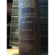 Antiguo Libro Sacro Titulado Los Hijos De La Fe De 1866