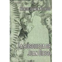 Libro La Busqueda De Juan Diego