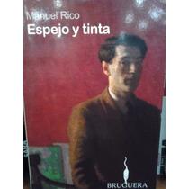Espejo Y Tinta Manuel Rico Editorial Bruguera Nuevo