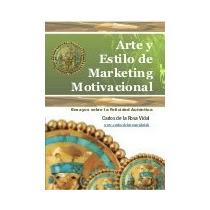Arte Estilo Y Marketing Motivacional- Carlos De La Rosa Vida