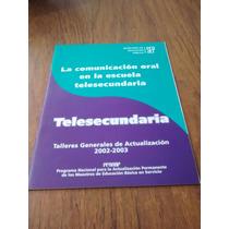 La Comunicación Oral En La Escuela Telesecundaria - Sep