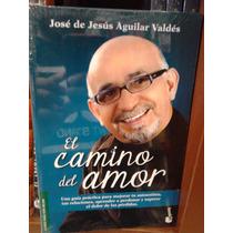 El Camino Del Amor José De Jesús Aguilar Valdés Envío Gratis