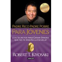 Libro Padre Rico Padre Pobre Para Jovenes - Kiyosaki +regalo