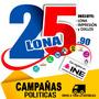 Lona Impresa Para Campañas Politicas, Campañas Publicitarias
