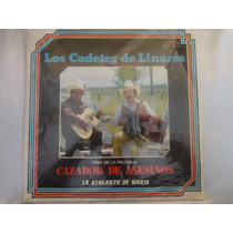 Disco De Vinilo Los Cadetes De Linares + Envio Gratis