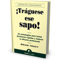 ¡tráguese Ese Sapo! Por Brian Tracy [pdf]