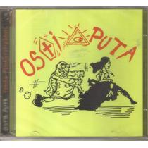 Ostia Puta - Primeras Grabaciones.. ( Punk Español ) Cd Rock