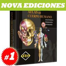 Atlas Del Cuerpo Humano: Anatomía, Fisiología, Patología