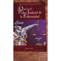 Libro ¿ Qué Es El Poder Judicial De La Federación ?