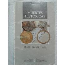 Martin Luis Guzman - Muertes Historicas