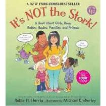 No Es La Cigüeña !: Un Libro Acerca De Chicas Chicos Bebés C