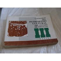 Libro Catalogo Del Patrimonio Cultural Del Estado De Hidalgo