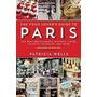 Guía Del Amante De La Comida A París: Los Mejores Restaurant