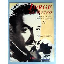 Jorge Negrete, Su Vida. Enrique Serna. Maa
