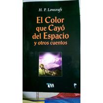 El Color Que Cayo Del Espacio Otros Cuentos, Lovercraft Vbf
