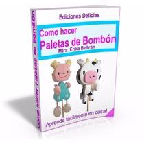 Libro: Cómo Hacer Paletas De Bombón - Ediciones Delicias