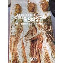 Hebreos Y Cristianos Roma Tomo 3 Autor José Luis Martínez