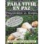 Libro Para Vivir En Paz, Francisco J. Ángel (envío Gratis)