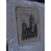 Libro Monografia Popular De La Catedral De Mexico , 38 Pagin