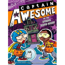 Capitán Awesome Contra La Casa Spooky