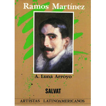 Alfredo Ramos Martínez - A. Luna Arroyo - Salvat