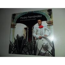 Pedro Fernandez ¿ Como Quieres Que Te Olvide ?