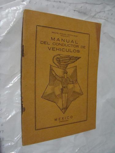Libro antiguo manual del conductor de vehiculos pachuca - Libros antiguos valor ...