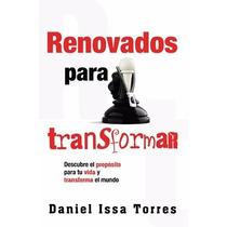 Libro Renovados Para Transformar Autor: Daniel Issa Torres