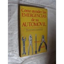 Libro Como Atender Las Emergencias De Su Automovil , Richard