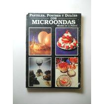 Pasteles Postres Y Dulces Con Microondas Envio Gratis