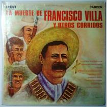 Lp Muerte Francisco Villa Y Corridos Revolucion Mexicana