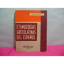 Etimologias Grecolatinas Del Español / Agustin Mateos